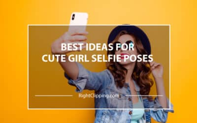 Best Ideas for Cute Girl Selfie Poses